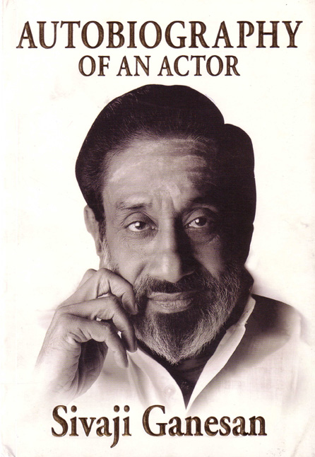 Sivaji Ganesan - Autobiography of an Actor